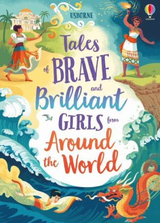 Tales of Brave and Brilliant Girls from Around the World by  Various