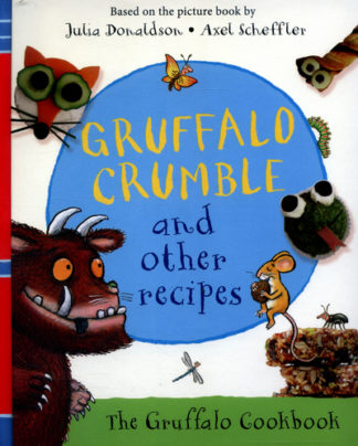 Gruffalo Crumble and Other Recipes  (CR16) by Julia Donaldson