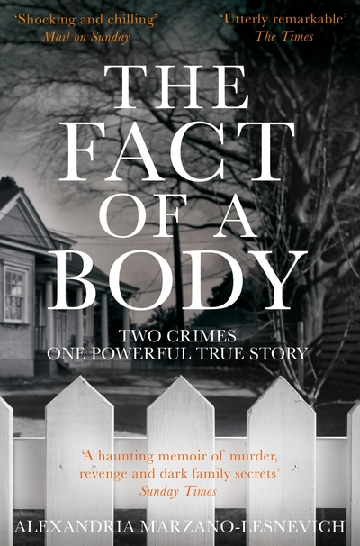 The Fact of a Body: A Gripping True Crime Murder Investigation by Alexandria Marzano-Lesnevich