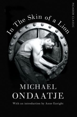 In Skin Of A Lion by Michael Ondaatje