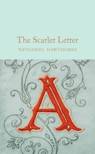 The Scarlet Letter by Nathanial Hawthorne