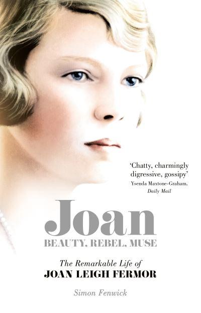 Joan: Beauty, Rebel, Muse by Simon Fenwick