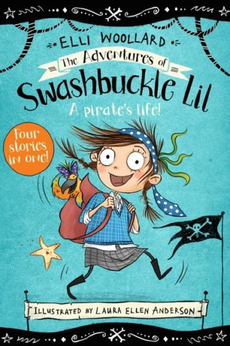 The Adventures of Swashbuckle Lil by Elli Woollard