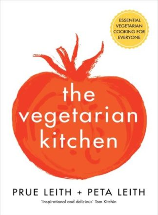 The Vegetarian Kitchen: Essential Vegetarian Cooking for Everyone by Prue Leith
