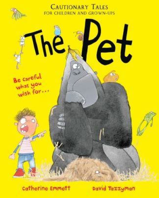 The Pet: Cautionary Tales for Children and Grown-ups by Catherine Emmett
