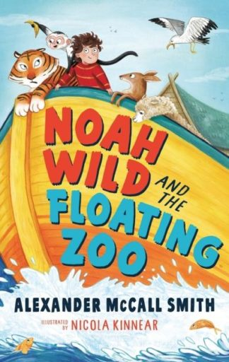 Noah Wild and the Floating Zoo by Smith, Alexande McCall