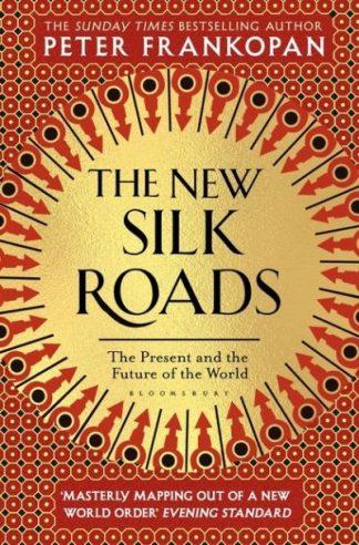 New Silk Roads by Peter Frankopan