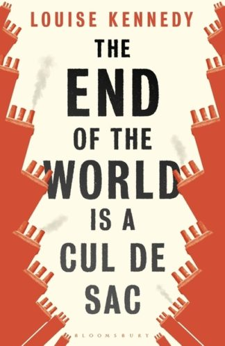 The End of the World is a Cul de Sac by Louise Kennedy