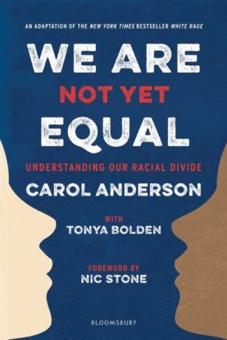 We Are Not Yet Equal: Understanding Our Racial Divide by Carol Anderson
