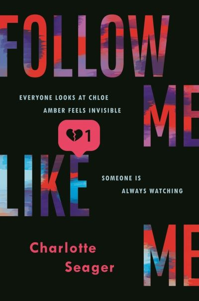 Follow Me, Like Me by Charlotte Seager
