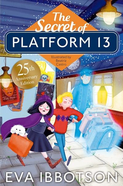 The Secret of Platform 13: 25th Anniversary Illustrated Edition by Eva Ibbotson