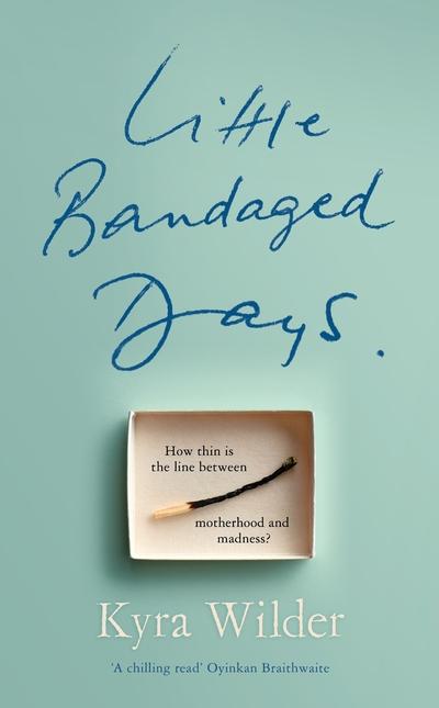 Little Bandaged Days by Kyra Wilder