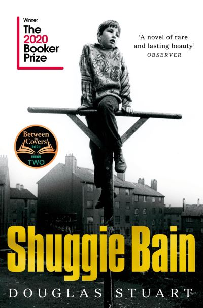 Shuggie Bain: Winner of the Booker Prize 2020 by Douglas Stuart