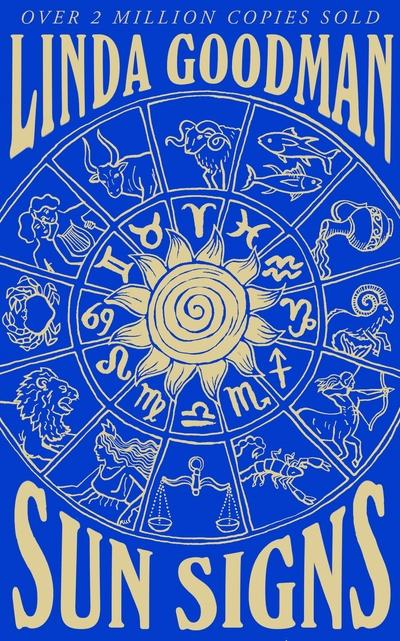 Linda Goodman's Sun Signs: The Secret Codes of the Universe by Linda Goodman