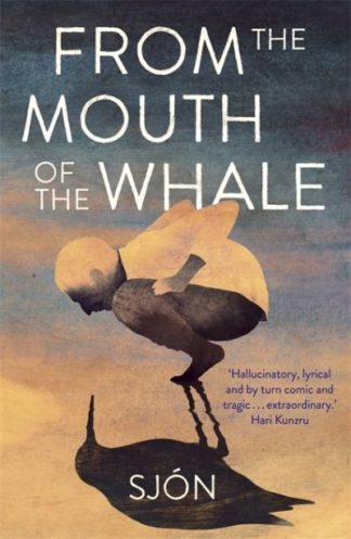 From the Mouth of the Whale by  Sjon