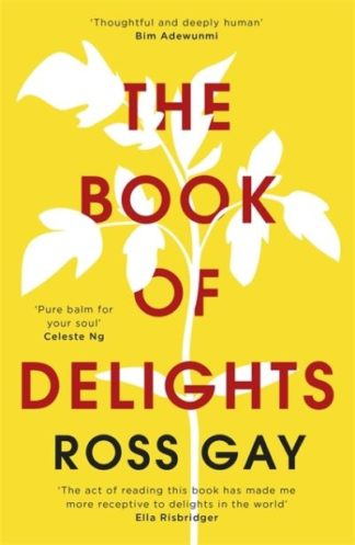 The Book of Delights: The life-affirming New York Times bestseller by Ross Gay