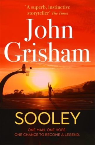 Sooley: ONE MAN. ONE HOPE. ONCE CHANCE TO BECOME A LEGEND. by John Grisham