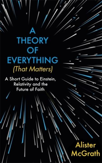 Theory Of Everything That Matters by Alister McGrath