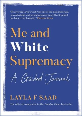 Me and White Supremacy: A Guided Journal by Layla Saad