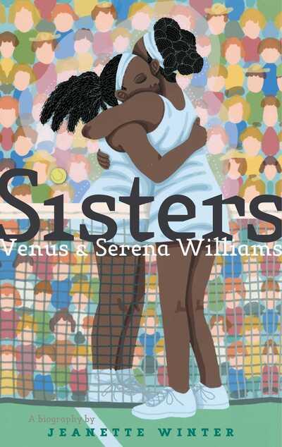 Sisters: Venus & Serena Williams by Jeanette Winter