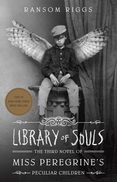 Library of Souls: The Third Novel of Miss Peregrine's Home for Peculiar Children by Ransom Riggs