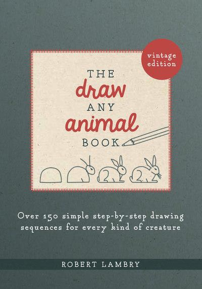 Draw Any Animal Book by Robery Lambry
