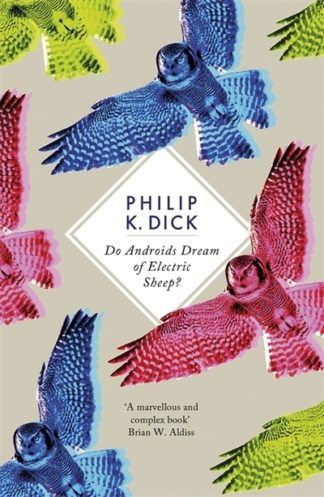 Do Androids Dream Of Electric Sheep by Philip Dick