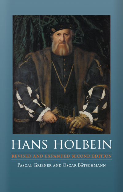 Hans Holbein by Pascal Griener