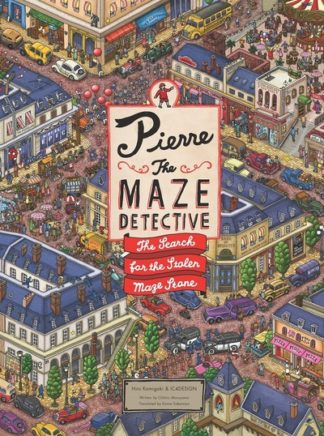 Pierre the Maze Detective: The Search for the Stolen Maze Stone by Hiro Kamigaki