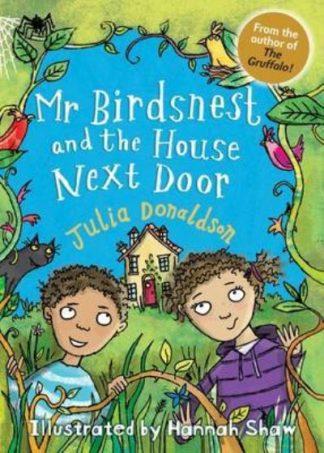 Mr Birdsnest & The House Next Door by Julia Donaldson