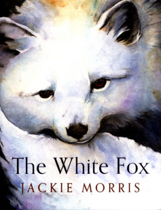 The White Fox by Jackie Morris