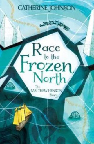 Race To The Frozen North Matthew Henson by Catherine Johnson