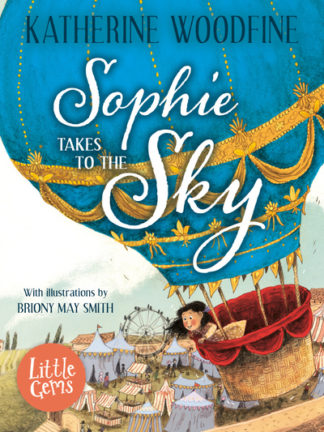 Sophie Takes to the Sky by Katherine Woodfine