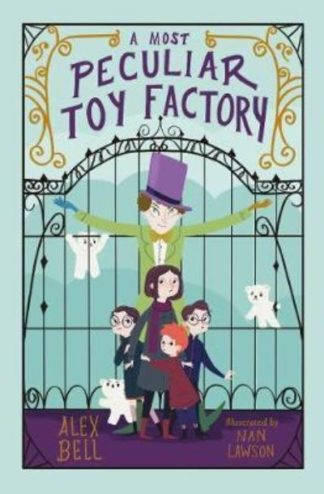 A Most Peculiar Toy Factory by Alex Bell