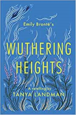 Wuthering Heights: A Retelling by Tanya Landman