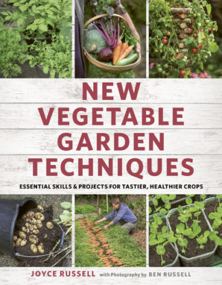 New Vegetable Garden Techniques by Joyce Russell
