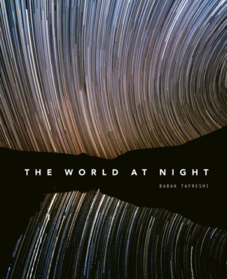 The World at Night: Spectacular photographs of the night sky by Babak Tafreshi