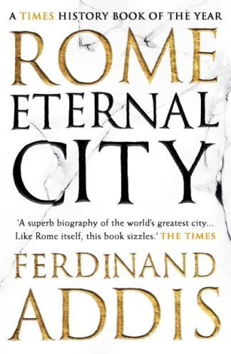 Rome: Eternal City by Ferdinand Addis