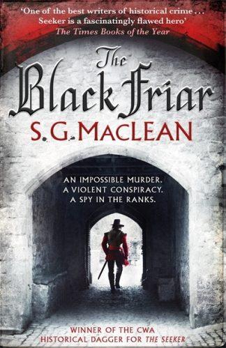 The Black Friar: Damian Seeker 2 by S. G. MacLean