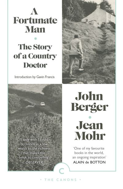 A Fortunate Man: The Story of a Country Doctor by John Berger