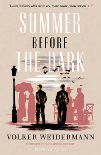 Summer Before the Dark: Stefan Zweig and Joseph Roth, Ostend 1936 by Volker Weidermann