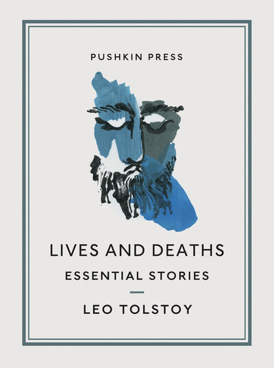 Lives and Deaths: Essential Stories by Leo Tolstoy