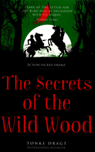 The Secrets of the Wild Wood by Tonke Dragt