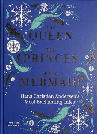 The Queen, the Princes and the Mermaid: Hans Christian Andersen's Most Enchantin by Hans Christian Andersen