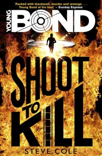 Young Bond 1: Shoot To Kill by Steve Cole