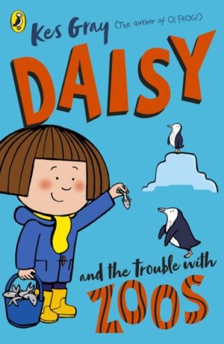 Daisy and the Trouble with Zoos by Kes Gray