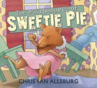 Misadventures Of Sweetie Pie by Chris VanAllsburg