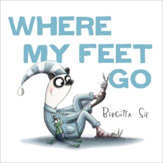 Where My Feet Go by Birgitta Sif