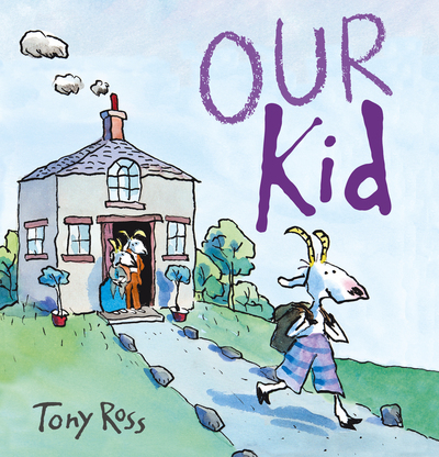 Our Kid by Tony Ross