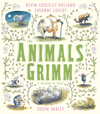 The Animals Grimm by Kevin Crossley-Holland